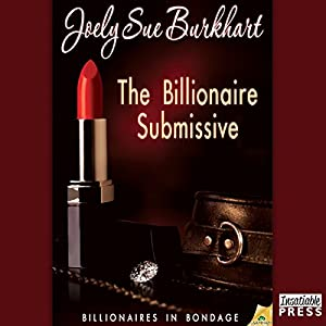 The Billionaire Submissive Audiobook
