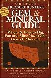 Southwest Treasure Hunter's Gem and Mineral Guide, Kathy J. Rygle and Stephen F. Pedersen, 0943763509