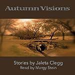 Autumn Visions | Jaleta Clegg
