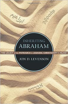 Book Inheriting Abraham: The Legacy of the Patriarch in Judaism, Christianity, and Islam (Library of Jewish Ideas)