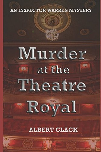 Read Online Murder at the Theatre Royal: An Inspector Warren Mystery (The Inspector Warren Mysteries) PDF