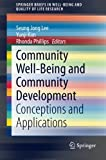img - for Community Well-Being and Community Development: Conceptions and Applications (SpringerBriefs in Well-Being and Quality of Life Research) book / textbook / text book