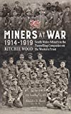 Miners at War 1914-1919: South Wales Miners in the Tunneling Companies on the Western Front (Wolverhampton Military Studies)