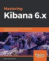 Mastering Kibana 6.x Front Cover