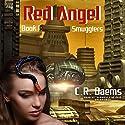 Smugglers: Red Angel, Book 1 Hörbuch von C. R. Daems Gesprochen von: Gabrielle de Cuir