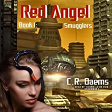 Smugglers: Red Angel, Book 1 Audiobook by C. R. Daems Narrated by Gabrielle de Cuir