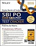 Wiley's State Bank of India Probationary Officer (SBI PO) Exam Goalpost Test Cracker: Prelims & Mains (Test Prep - Goal Post)
