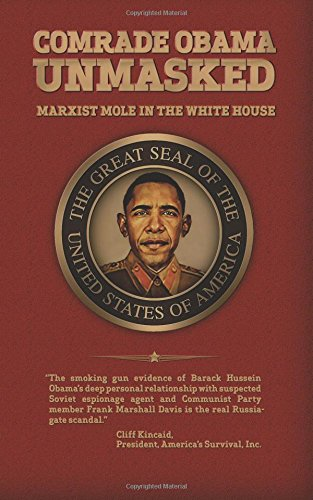 Comrade Obama Unmasked: Marxist Mole in the White House