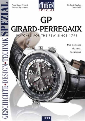 gp-girard-perregaux-watches-for-the-few-since-1791-by-peter-braun-6-sep-2012-paperback