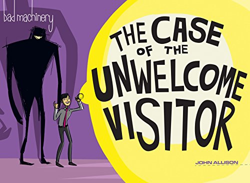 Download PDF Bad Machinery Vol. 6 - The Case of the Unwelcome Visitor