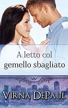 A letto col gemello sbagliato (A letto con gli scapoli Vol. 1) (Italian Edition) by [DePaul, Virna]