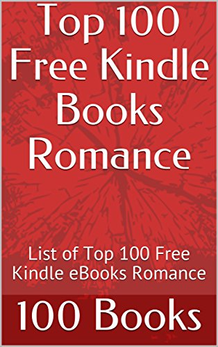 Top 100 Free Kindle Books Romance: List of Top 100 Free Kindle eBooks Romance