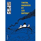 Tintin, Haddock et les bateaux (French Edition)