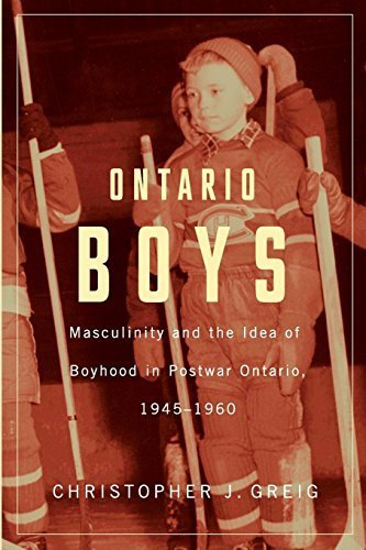 Ontario Boys: Masculinity and the Idea of Boyhood in Postwar Ontario, 19451960 (Studies in Childhood and Family in Canada) by Christopher J. Greig - Mall Ontario