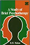 A Study of Brief Psychotherapy, D. H. Malan, 0306200198