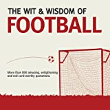 The Wit and Wisdom of Football, Nick Holt and Guy Lloyd, 1853758639
