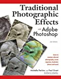 Traditional Photographic Effects with Adobe Photoshop, Michelle Perkins and Paul Grant, 158428109X