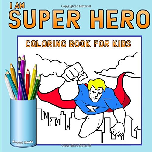 I Am Super Hero - Coloring Book For Kids: Comics Style Superheroes Colouring Book For Ages 3-5 (Colorig Books For Kids) (Volume 56)