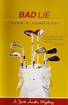 Bad Lie (Jack Austin PGA Tour Mystery Series Book 4) by [Corrigan, John R.]