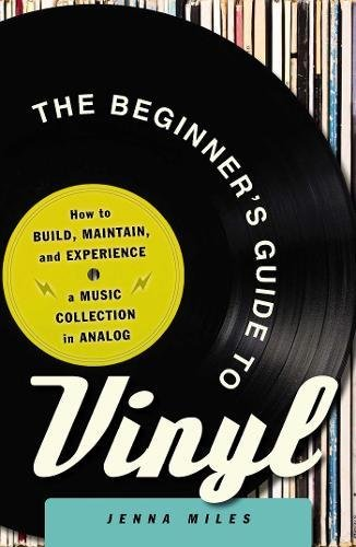 Collection Analog (The Beginner's Guide to Vinyl: How to Build, Maintain, and Experience a Music Collection in Analog)