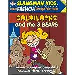 Slangman's Fairy Tales: English to French, Level 2 - Goldilocks and the 3 Bears | David Burke