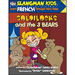 Slangman's Fairy Tales: English to French, Level 2 - Goldilocks and the 3 Bears