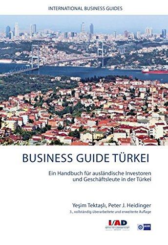 Business Guide Türkei: Ein Handbuch für ausländische Investoren und Geschäftsleute in der Türkei (International Business Guide) Taschenbuch – 4. Oktober 2016 Peter J. Heidinger 3939717193 Abgabe - Abgabenordnung - AO Arbeitsgesetz