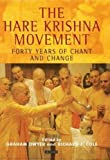 The Hare Krishna Movement: Forty Years of Chant and Change