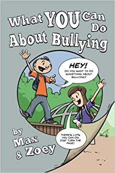 Book What YOU Can Do About Bullying by Max and Zoey: Second Edition