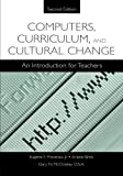 img - for Computers, Curriculum, and Cultural Change: An Introduction for Teachers book / textbook / text book