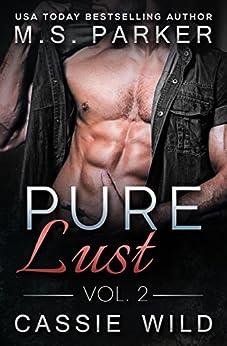 Pure Lust Vol. 2 by [Parker, M. S., Wild, Cassie]