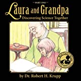 Laura and Grandpa, Discovering Science Together, Part, Robert H. Krupp, 1936343967