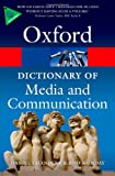 A Dictionary of Media and Communication (Oxford Quick Reference)