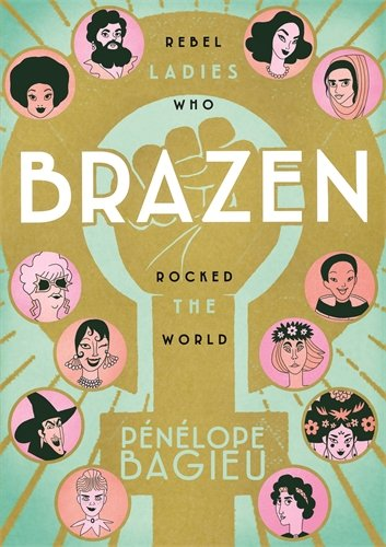 !B.e.s.t Brazen: Rebel Ladies Who Rocked the World<br />KINDLE