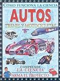 Autos, trenes y motocicletas (Spanish Edition) (Como Funciona La Ciencia/ How Science Works)