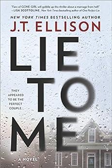 Lie to Me: A Fast-Paced Psychological Thriller by [Ellison, J.T.]