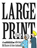 Large Print, Bill Barnes and Gene Ambaum, 0974035378