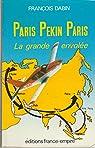 Paris-pekin-paris : la grande envolee par Dabin