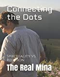 Connecting the Dots: Spirituality vs. Religion