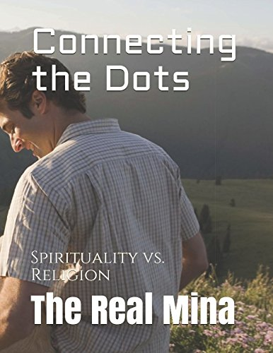 Connecting the Dots: Spirituality vs. Religion by Independently published