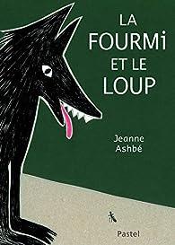 La fourmi et le loup par Jeanne Ashbé
