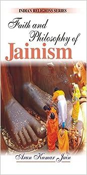 Faith And Philosophy Of Jainism por Arun Kumar Jain epub