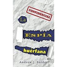 La espía huérfana (Spanish Edition)