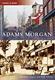 img - for Adams Morgan (Then & Now: DC) (Then and Now) book / textbook / text book