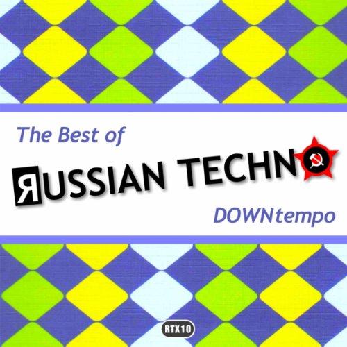 The Best Of Russian Techno - Downtempo