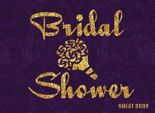 Gold Log - Bridal Shower Guest Book: Purple And Gold Bachelorette Party Decoration (Tied The Notes)