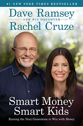 Smart Money Smart Kids by Dave Ramsey, Rachel Cruz