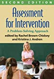 Assessment for Intervention, Second Edition : A Problem-Solving Approach, Brown-Chidsey, Rachel and Andren, Kristina J., 1462520944