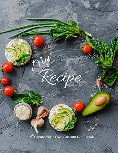 My Recipe: Create Your Own Custom Cookbook, Personalized 120-Recipe Journal & Organizer (Cook With Love Book) by SS Studio, Sheila Smith