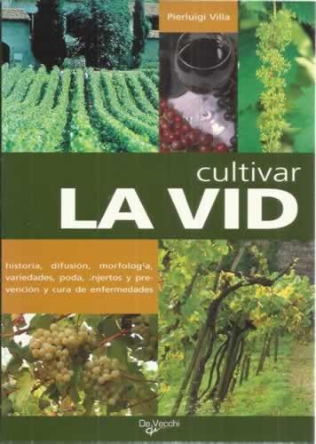 Descargar Libro Cultivar La Vid Pierluigi Villa